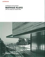 Mathias Klotz: Architecture and Project