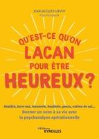J.-J.Urvoy - Qu'est-ce qu'on Lacan pour être heureux ?