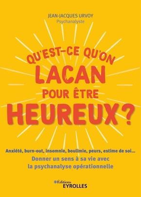 J.-J.Urvoy- Qu'est-ce qu'on Lacan pour être heureux ?