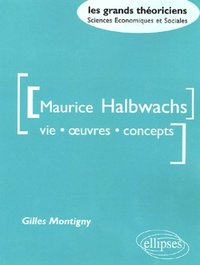Maurice Halwachs : vie, oeuvres, concepts