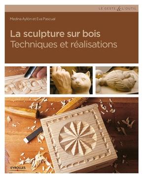 M.Ayllon, E.Pascual- La sculpture sur bois