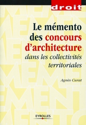 Agnès Curat- Le mémento des concours d'architecture