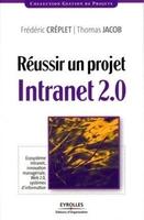Frédéric Creplet, Thomas Jacob - Réussir un projet intranet 2.0