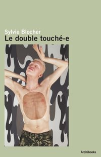 Sylvie Blocher - Le double touché-e