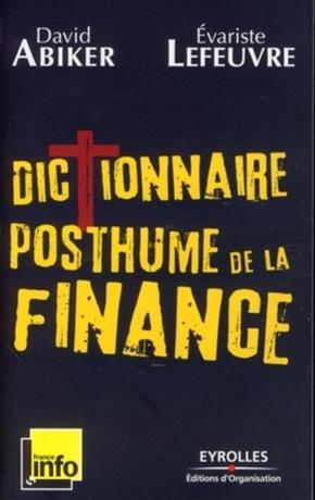 David Abiker, Evariste Lefeuvre- Dictionnaire posthume de la finance