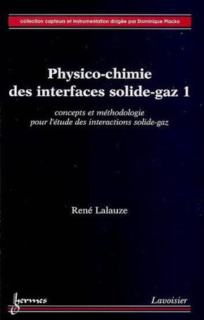 Physico-chimie des interfaces solide-gaz - Volume 1