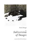 Paul nouge the subversion of images