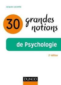 30 grandes notions de psychologie