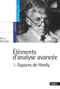 Elements d'analyse avancee t.1 ; espaces de Hardy