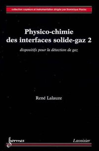 Physico-chimie des interfaces solide-gaz - Volume 2