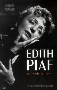 Edith piaf une histoire vraie