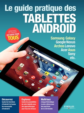 F.Neuman, J.Roda- Le guide pratique des tablettes Android - Edition 2016