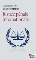 La justice pénale internationale