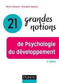 20 grandes notions de la psychologie du développement
