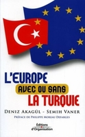 Deniz Akagül, Semih Vaner - L'europe avec ou sans la turquie