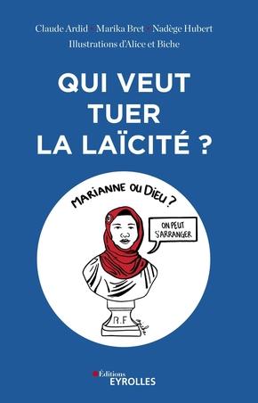 C.Ardid, M.Bret, N.Hubert, Biche, Alice- Qui veut tuer la laïcité ?