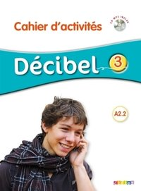 Décibel 3 niv.a2.2 - cahier + cd mp3