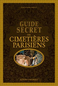 Guide secret des cimetieres parisiens