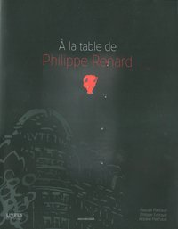 A la table de Philippe Renard