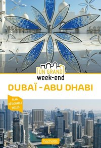 Un grand week-end à Dubaï - Abu Dhabi