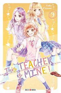 This teacher is mine! - Tome 09