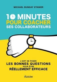 10 minutes pour coacher ses collaborateurs