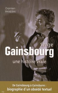 Serge Gainsbourg - Une histoire vraie