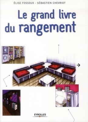 Elise Fossoux, Sébastien Chevriot- Le grand livre du rangement