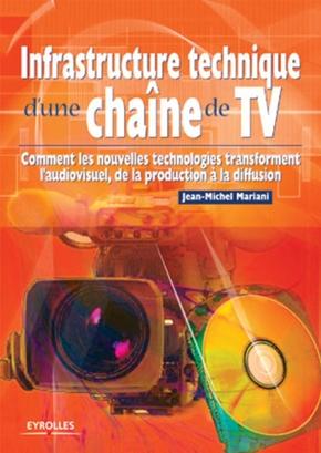 Jean-Michel Mariani- Infrastructure technique d'une chaîne de TV