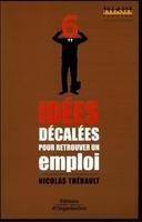 Nicolas Thébault - 6 idées décalées pour retrouver un emploi