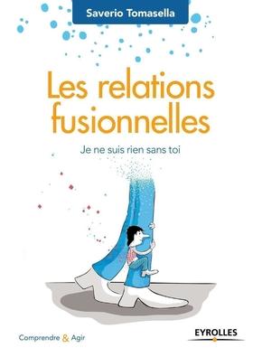 S.Tomasella- Les relations fusionnelles