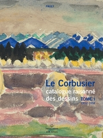 Le corbusier catalogue raisonné des dessins Tome 1 1902-1916
