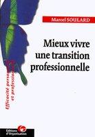 Marcel Soulard - Mieux vivre une transition professionelle