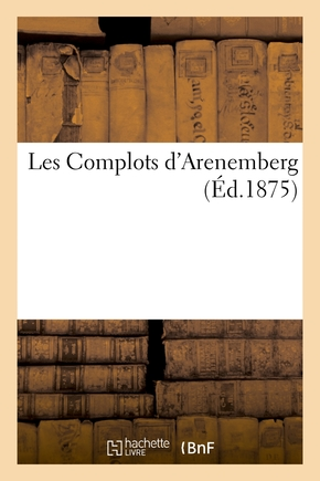 Les complots d'arenemberg