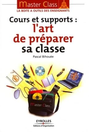 Pascal Bihouée- Cours et supports : l'art de préparer sa classe