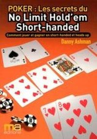 Poker, les secrets du no limit hold'em short-handed