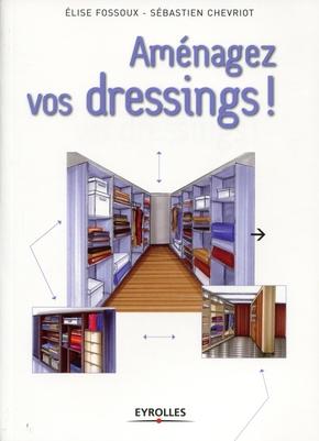 Elise Fossoux, Sébastien Chevriot- Aménagez vos dressings !