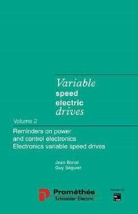 VARIABLE SPEED ELECTRIC DRIVES 2 : REMINDERS ON POWER AND CONTROL ELECTRONICS : ELECTRONIC VARIABLE SPEED DRIVES
