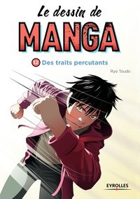 Le dessin de manga - Volume 12 - Des traits percutants
