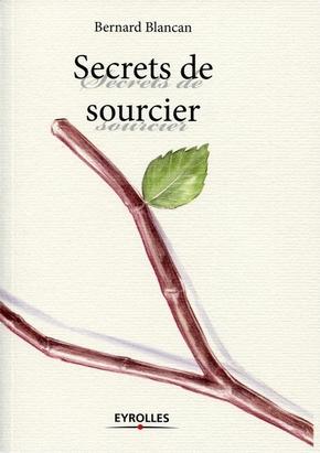 Bernard Blancan- Secrets de sourcier