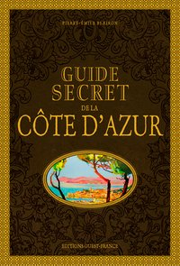 Guide secret de la côte d'azur