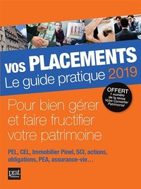 Vos placements, le guide pratique - 2019