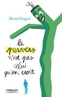 M.Sanguet - Le pervers n'est pas celui qu'on croit