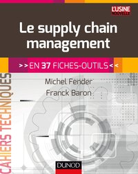 Le supply chain management en 37 fiches-outils