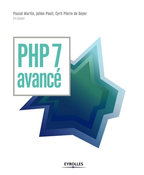 P.Martin, J.Pauli, C.Pierre de Geyer, E.Daspet- PHP 7 avancé