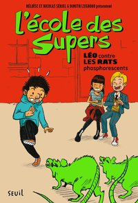 L'école des supers, Tome 1. léo contre les rats phosphorescents