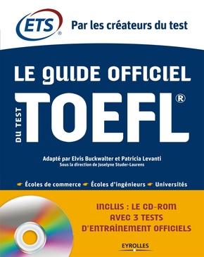 Educational Testing Service (ETS), E.Buckwalter, P.Levanti, J.Studer-Laurens- Le guide officiel du test toefl
