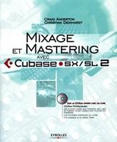 Craig Anderton, Christian Deinhardt - Mixage et mastering avec cubase sx/sl 2 avec cd-rom