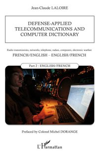 Defense-applied telecommunications and computer dictionary