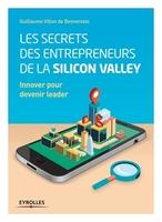 G.Villon de Benveniste - Les secrets des entrepreneurs de la Silicon Valley